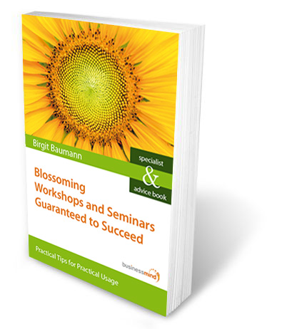 My new Book: Blossoming Workshops and Seminars Guaranteed to Succeed